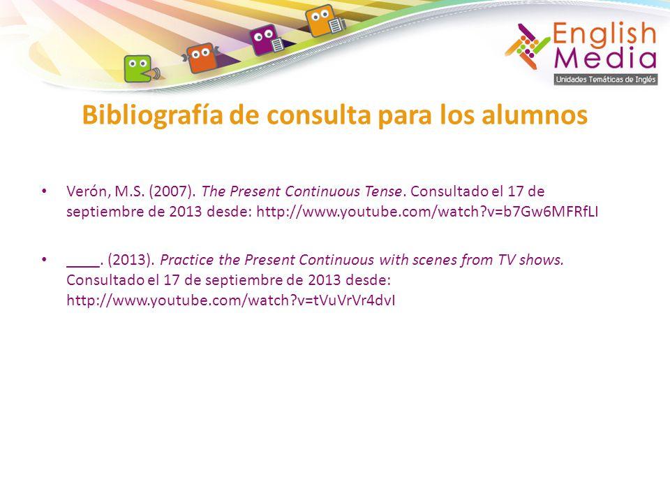 Verón, M.S.(2007). The Present Continuous Tense.