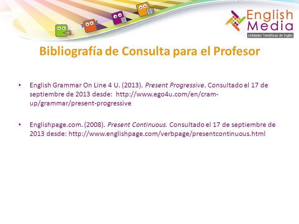 English Grammar On Line 4 U.(2013). Present Progressive.
