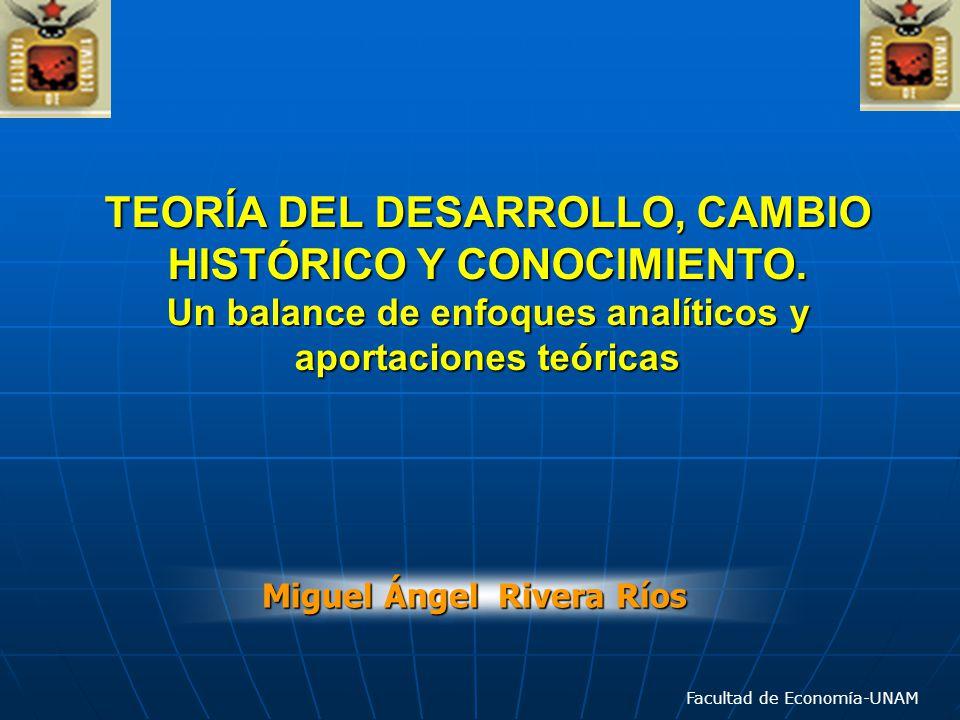 TEORÍA DEL DESARROLLO, CAMBIO HISTÓRICO Y CONOCIMIENTO.