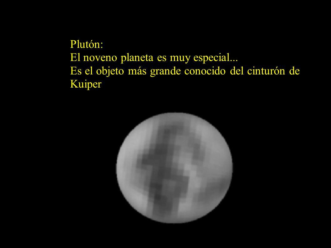 Plutón: El noveno planeta es muy especial... Es el objeto más grande conocido del cinturón de Kuiper