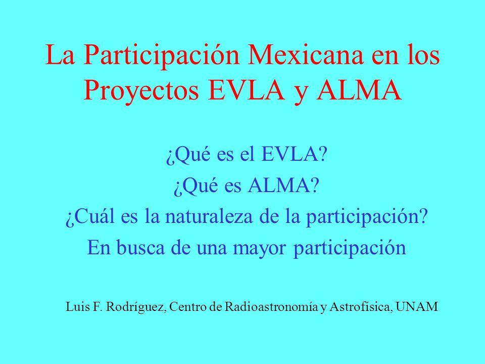 La Participación Mexicana en los Proyectos EVLA y ALMA ¿Qué es el EVLA.