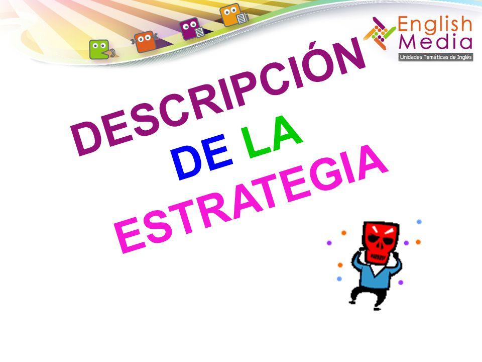 DESCRIPCIÓN DE LA ESTRATEGIA