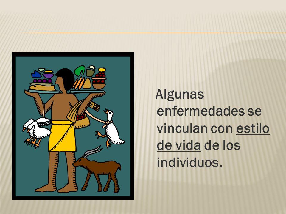 Algunas enfermedades se vinculan con estilo de vida de los individuos.