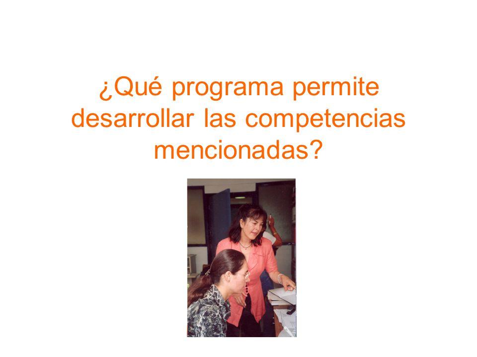 ¿Qué programa permite desarrollar las competencias mencionadas?