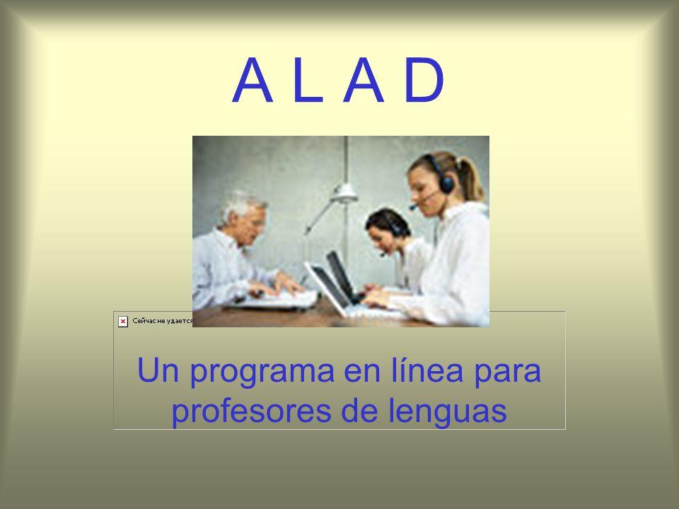 Objetivo del Diplomado ALAD Al término del programa, las y los participantes serán capaces de aplicar en su práctica profesional los conocimientos teóricos y prácticos adquiridos a la solución de problemas concretos de la enseñanza/aprendizaje de lenguas