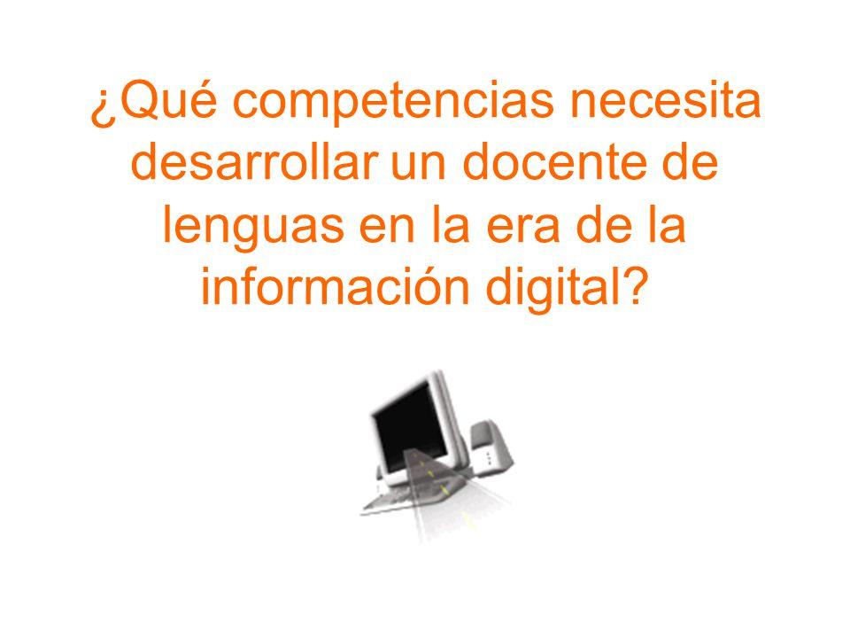 ¿Qué competencias necesita desarrollar un docente de lenguas en la era de la información digital?