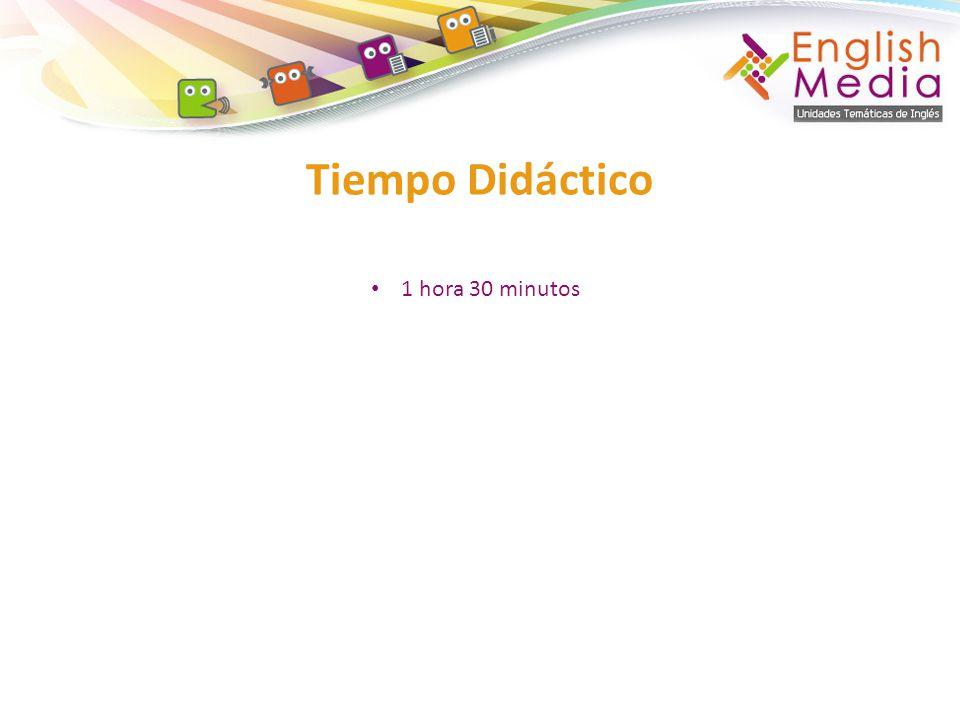 Tiempo Didáctico 1 hora 30 minutos