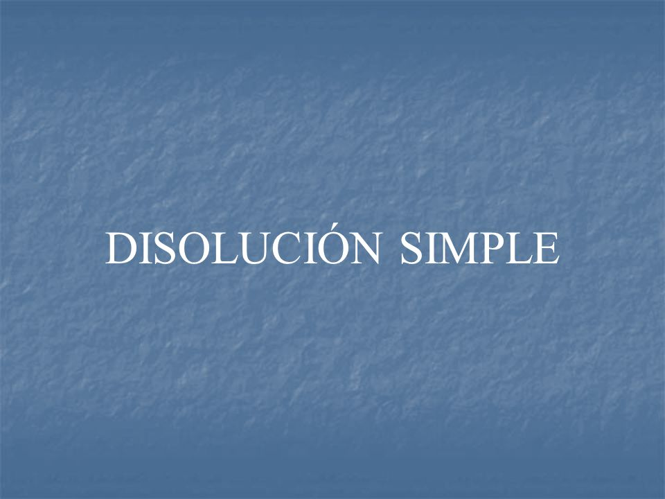 DISOLUCIÓN SIMPLE
