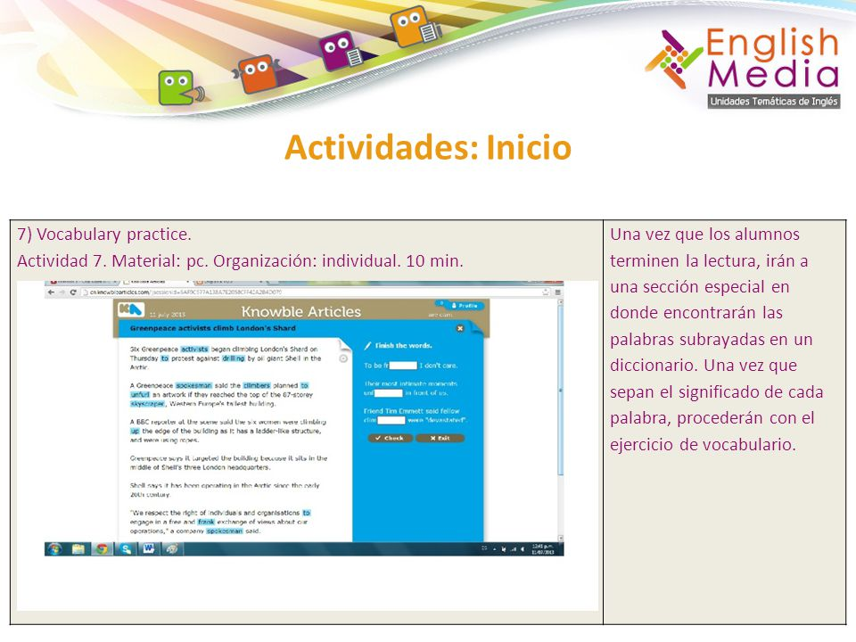 Actividades: Inicio 7) Vocabulary practice. Actividad 7. Material: pc. Organización: individual. 10 min. Una vez que los alumnos terminen la lectura,