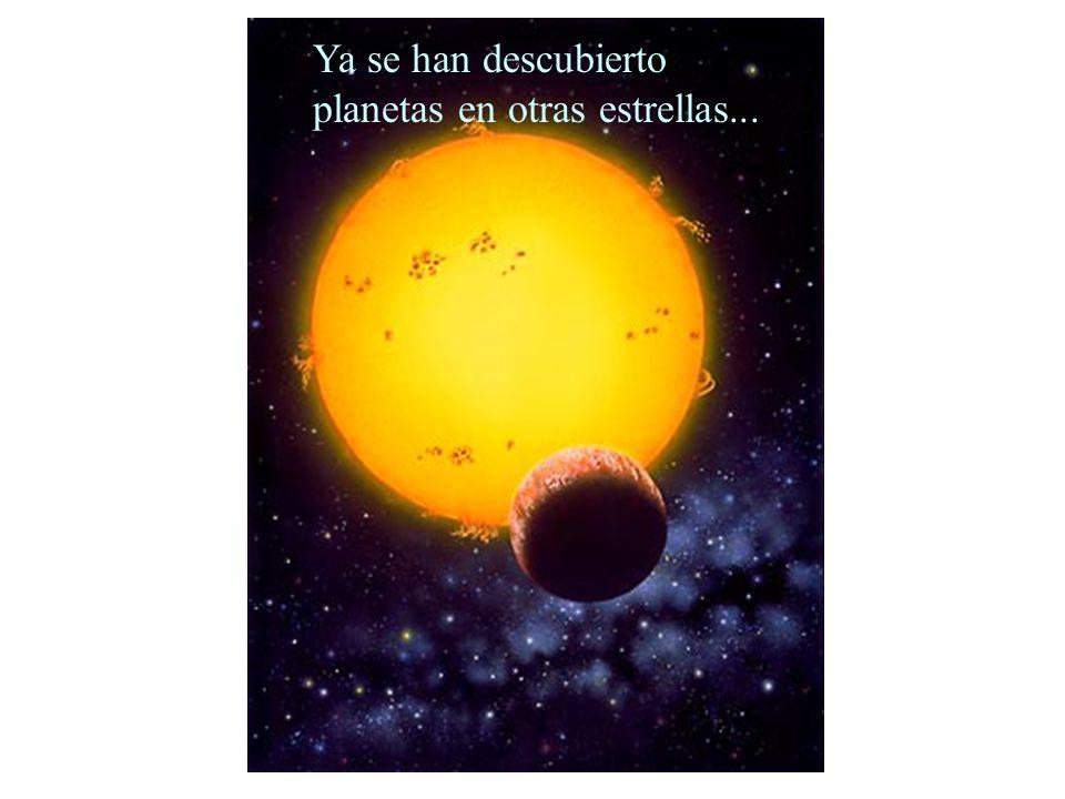 Ya se han descubierto planetas en otras estrellas...