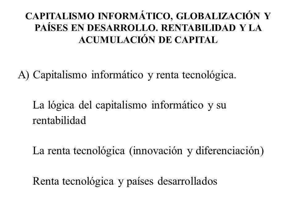 CAPITALISMO INFORMÁTICO, GLOBALIZACIÓN Y PAÍSES EN DESARROLLO.