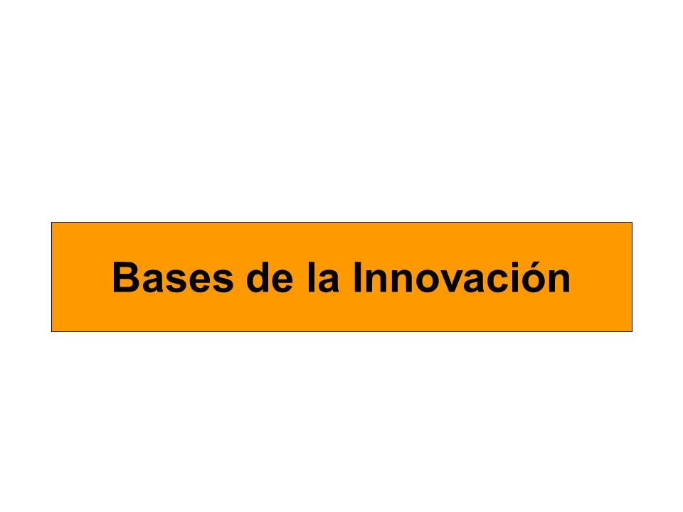 Invención + Comercialización = Innovación Innovar: convertir el conocimiento en realidades industriales.