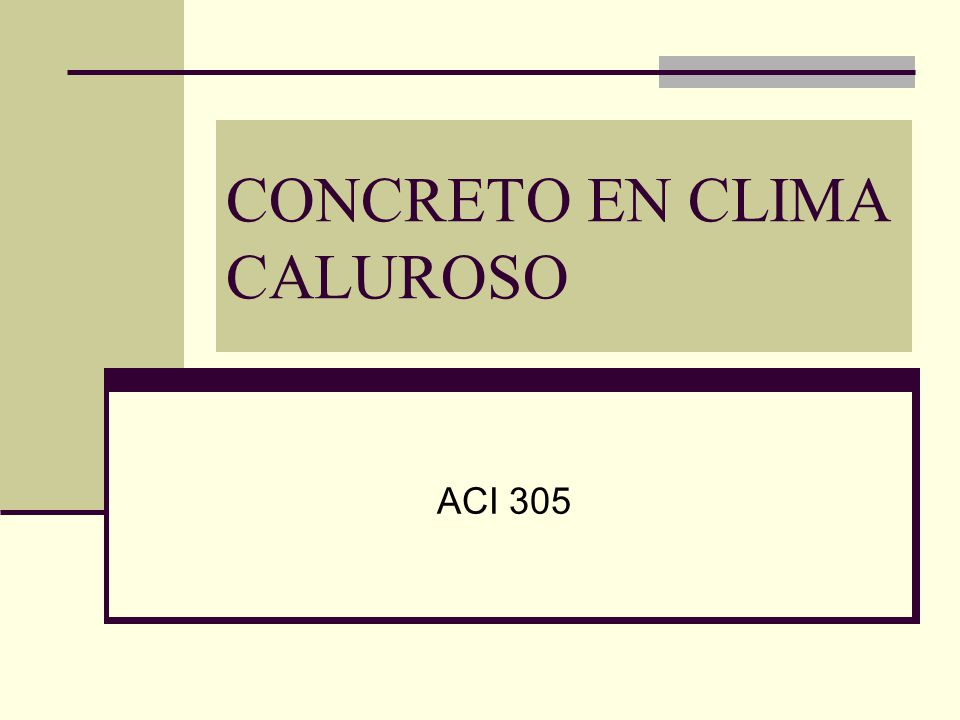 CONCRETO EN CLIMA CALUROSO ACI 305