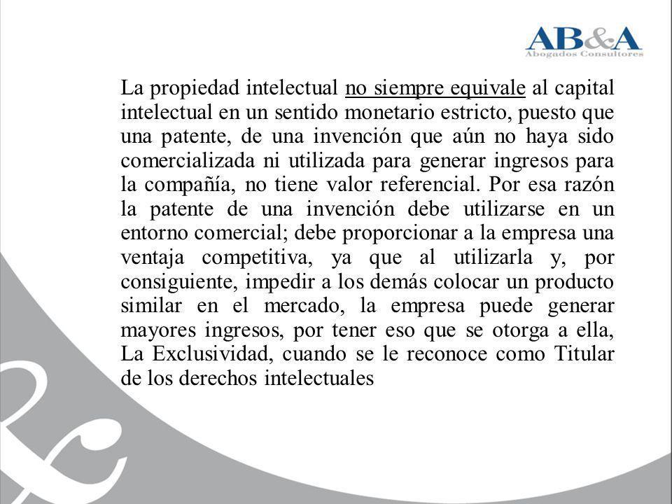La propiedad intelectual no siempre equivale al capital intelectual en un sentido monetario estricto, puesto que una patente, de una invención que aún