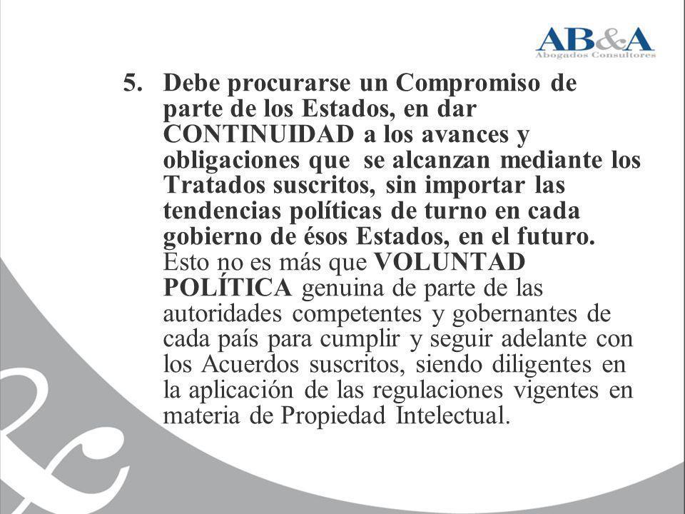 5. Debe procurarse un Compromiso de parte de los Estados, en dar CONTINUIDAD a los avances y obligaciones que se alcanzan mediante los Tratados suscri