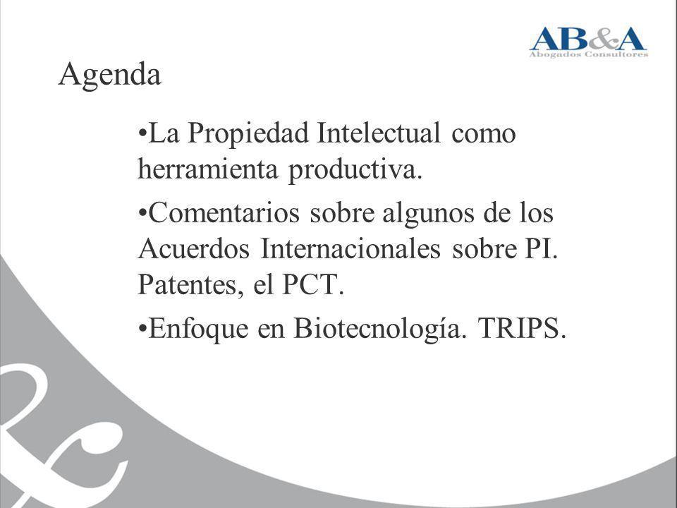 Agenda La Propiedad Intelectual como herramienta productiva. Comentarios sobre algunos de los Acuerdos Internacionales sobre PI. Patentes, el PCT. Enf
