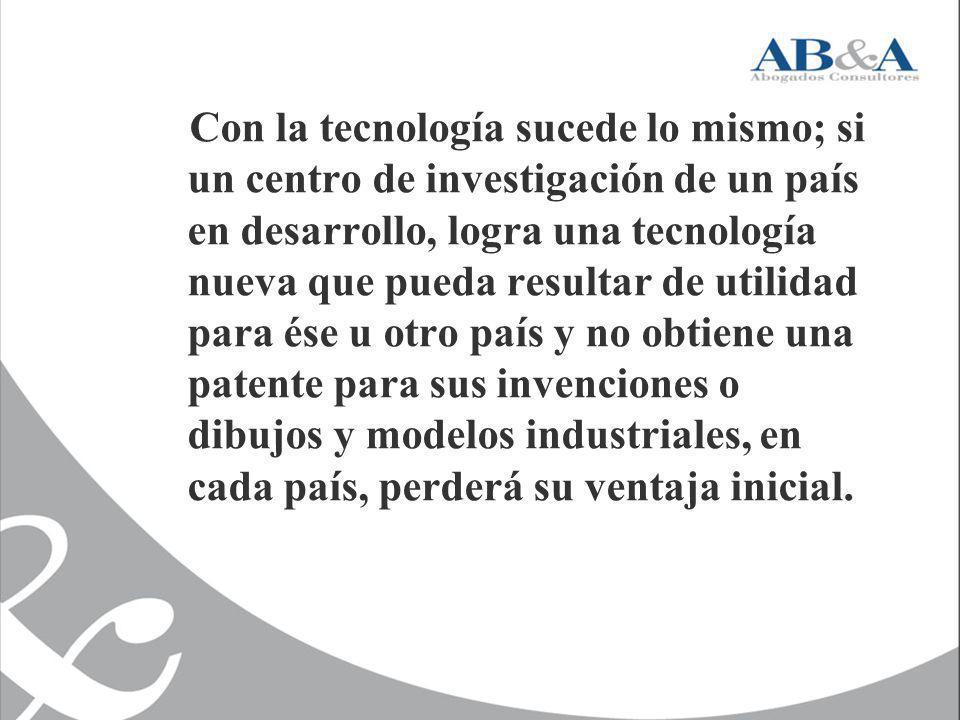 Con la tecnología sucede lo mismo; si un centro de investigación de un país en desarrollo, logra una tecnología nueva que pueda resultar de utilidad p