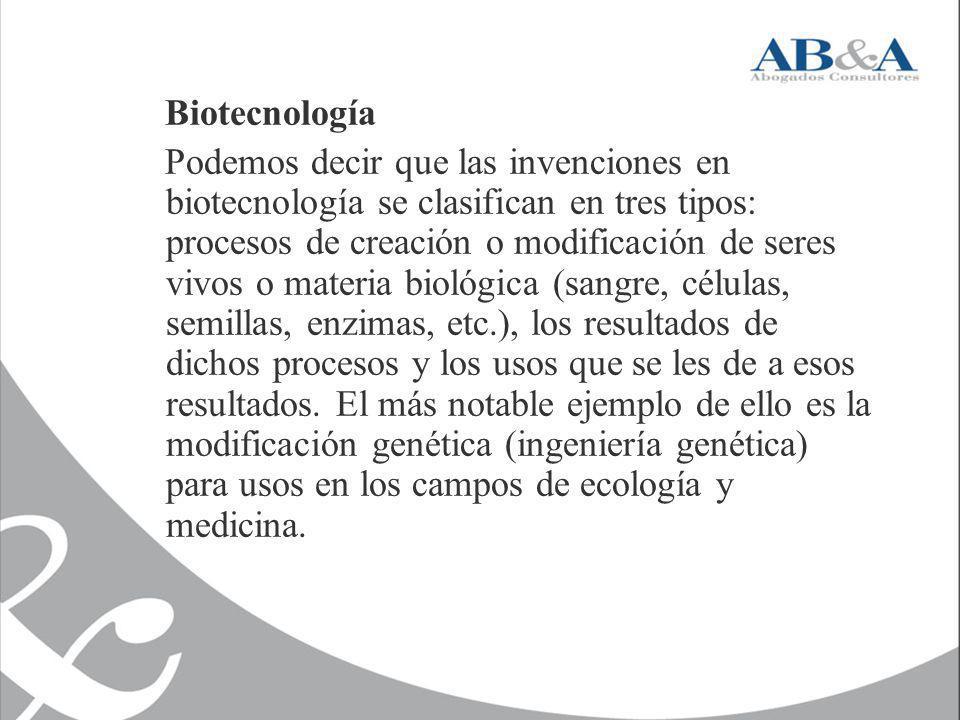 Biotecnología Podemos decir que las invenciones en biotecnología se clasifican en tres tipos: procesos de creación o modificación de seres vivos o mat