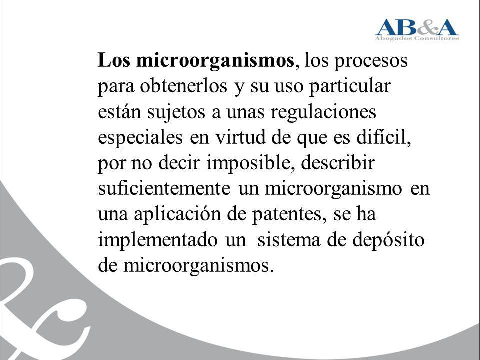 Los microorganismos, los procesos para obtenerlos y su uso particular están sujetos a unas regulaciones especiales en virtud de que es difícil, por no