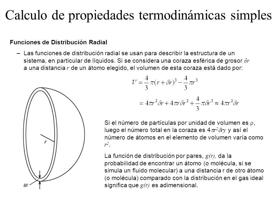 Funciones de Distribución Radial –Las funciones de distribución radial se usan para describir la estructura de un sistema, en particular de líquidos.