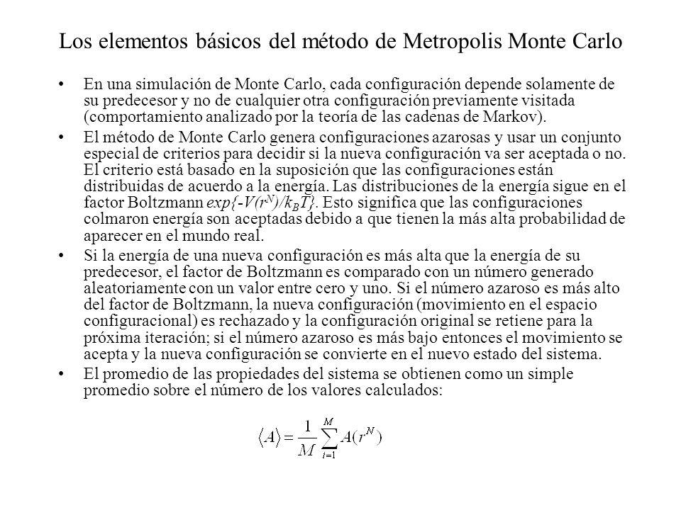 Comparación entre el M onte C arlo y la Dinámica M olecular DM: se calculan propiedades tiempo dependientes MC: no hay relación temporal DM: puede predecir configuraciones en el pasado y en el futuro MC: no tiene fuerza predictiva DM: tiene energía cinética y energía potencial MC: sólo se usa la energía potencial DM: generalmente se lleva a cabo bajo condiciones de ensamble micro canónico (NVE) MC: realmente se muestre a bajo condiciones de ensamble canónico (NVT)