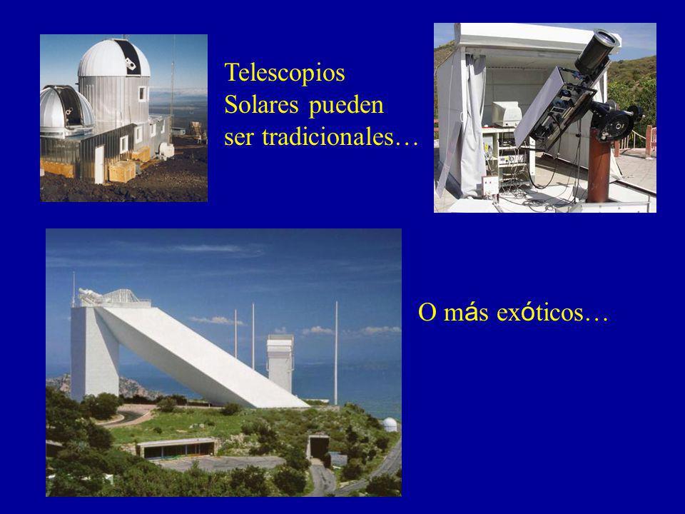 Telescopios Solares pueden ser tradicionales… O m á s ex ó ticos…