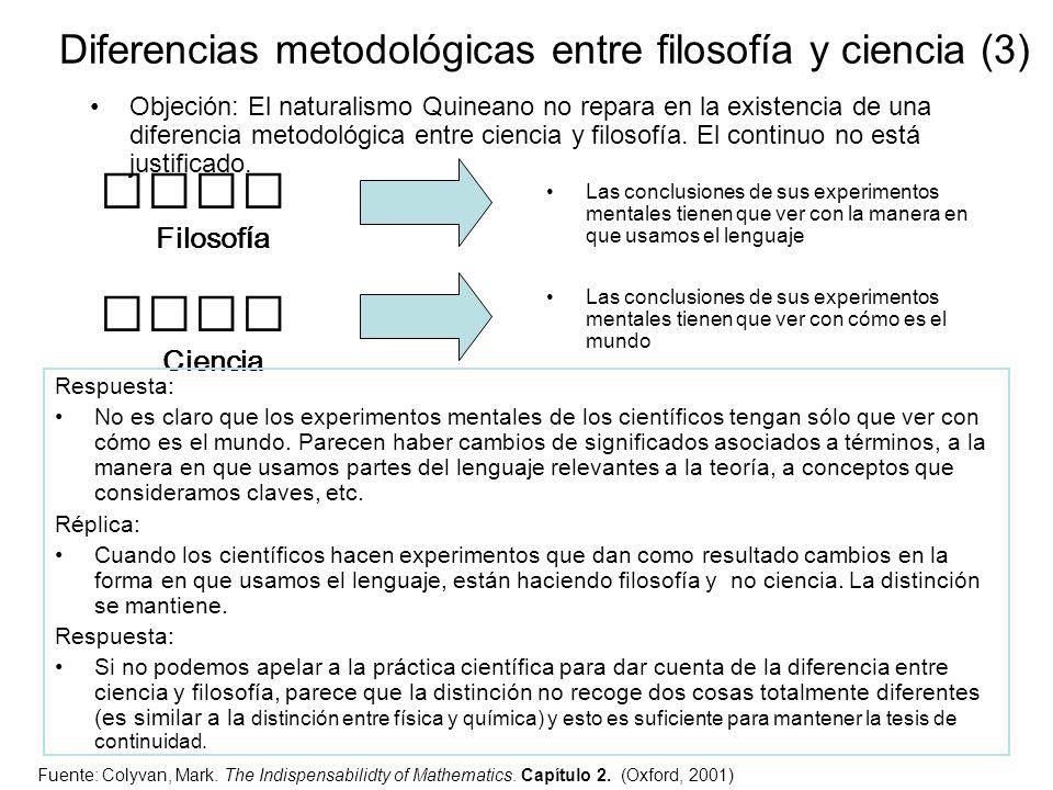 Diferencias metodológicas entre filosofía y ciencia (3) Objeción: El naturalismo Quineano no repara en la existencia de una diferencia metodológica en