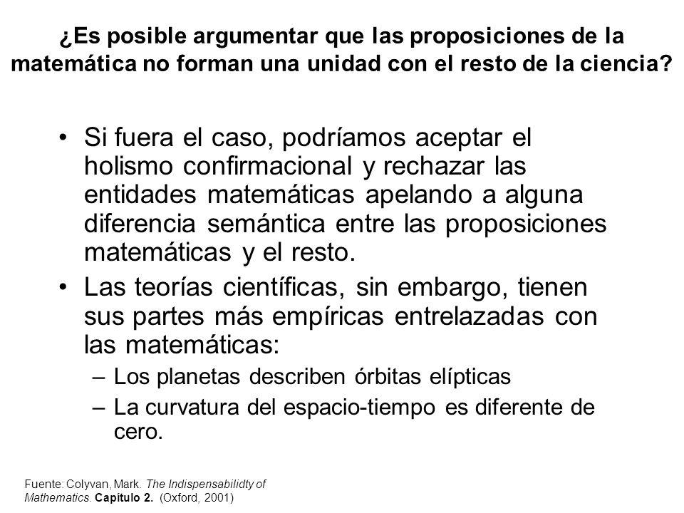 ¿Es posible argumentar que las proposiciones de la matemática no forman una unidad con el resto de la ciencia? Si fuera el caso, podríamos aceptar el