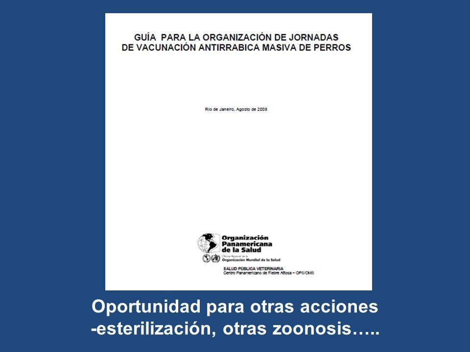 Oportunidad para otras acciones -esterilización, otras zoonosis…..