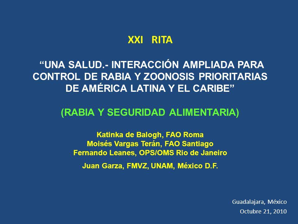 XXI RITA UNA SALUD.- INTERACCIÓN AMPLIADA PARA CONTROL DE RABIA Y ZOONOSIS PRIORITARIAS DE AMÉRICA LATINA Y EL CARIBE (RABIA Y SEGURIDAD ALIMENTARIA)