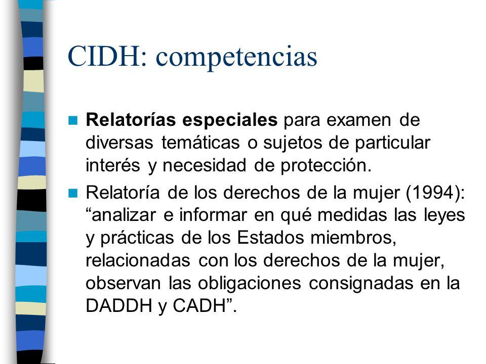 CIDH: competencias Relatorías especiales para examen de diversas temáticas o sujetos de particular interés y necesidad de protección. Relatoría de los