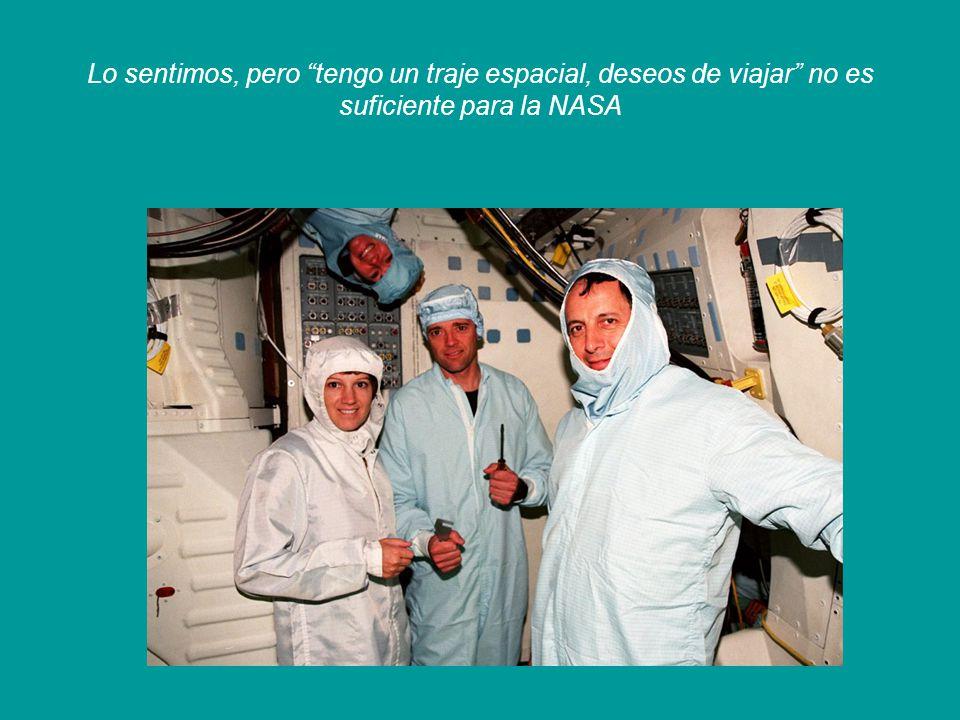 Lo sentimos, pero tengo un traje espacial, deseos de viajar no es suficiente para la NASA