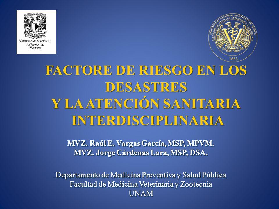 MVZ. Raúl E. Vargas García, MSP, MPVM. MVZ. Jorge Cárdenas Lara, MSP, DSA. Departamento de Medicina Preventiva y Salud Pública Facultad de Medicina Ve