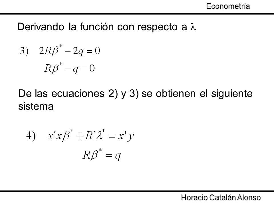 Taller de Econometría Horacio Catalán Alonso Econometría Derivando la función con respecto a De las ecuaciones 2) y 3) se obtienen el siguiente sistem