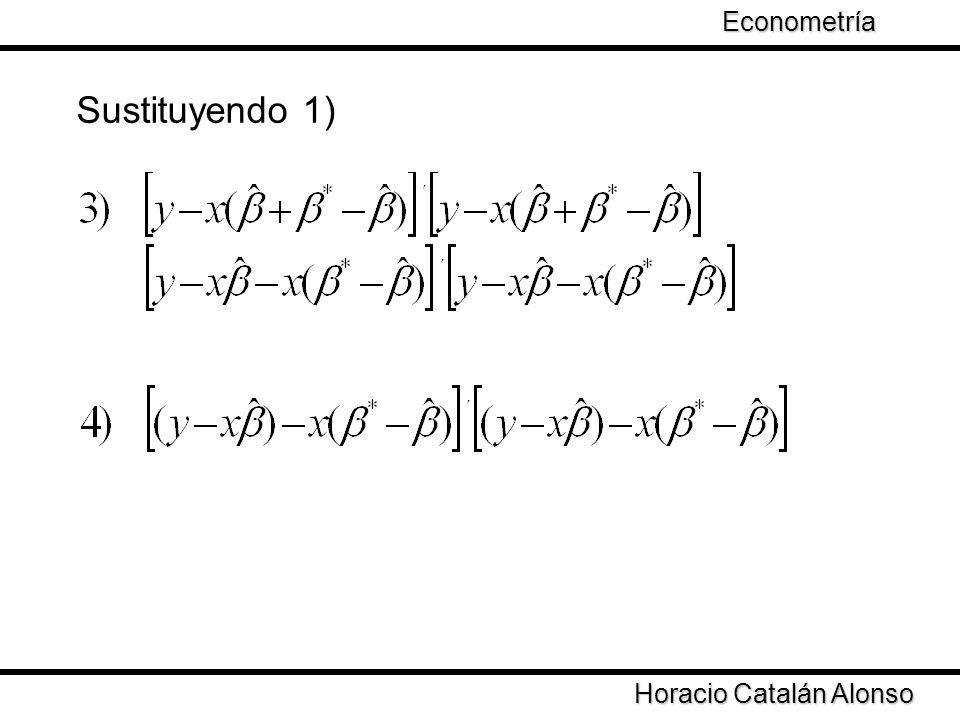 Taller de Econometría Horacio Catalán Alonso Econometría Sustituyendo 1)