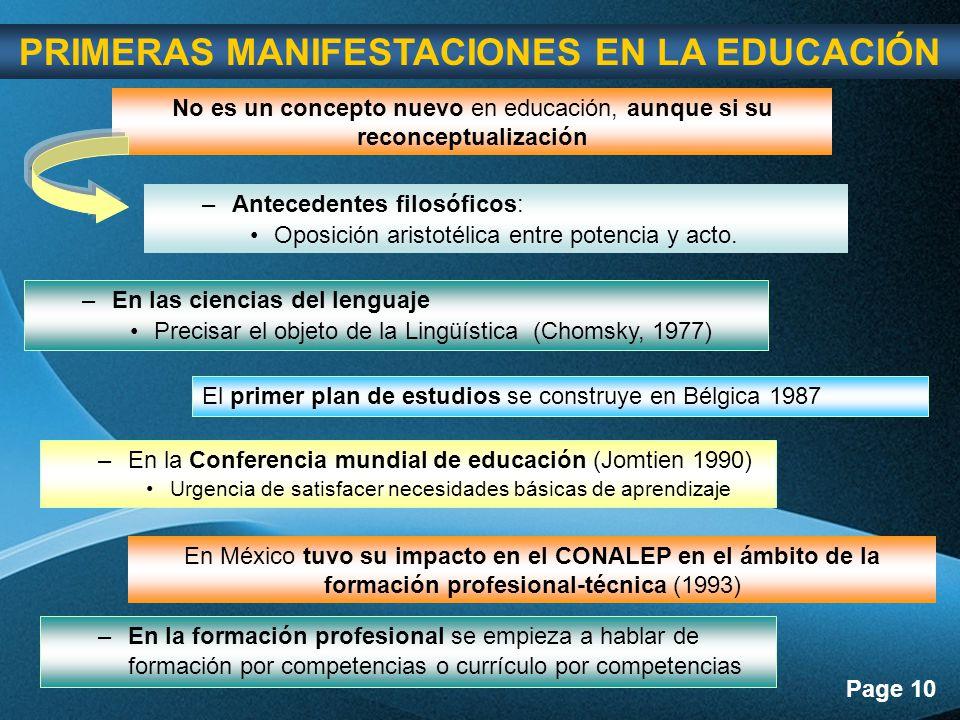 Page 10 PRIMERAS MANIFESTACIONES EN LA EDUCACIÓN No es un concepto nuevo en educación, aunque si su reconceptualización –Antecedentes filosóficos: Oposición aristotélica entre potencia y acto.