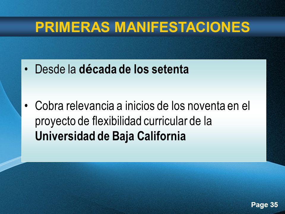 Page 35 Desde la d é cada de los setenta Cobra relevancia a inicios de los noventa en el proyecto de flexibilidad curricular de la Universidad de Baja California PRIMERAS MANIFESTACIONES