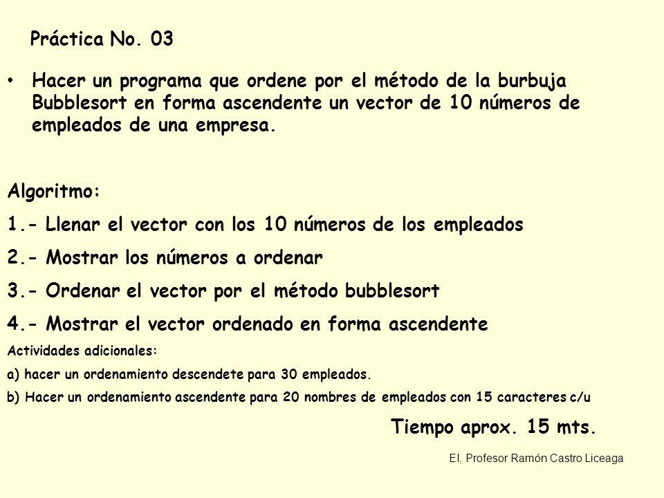 EI, Profesor Ramón Castro Liceaga POR SELECCION Este algoritmo trabaja seleccionando el dato más pequeño a ser ordenado que aún esta en la lista, y luego haciendo un intercambio con el elemento en la siguiente posición.