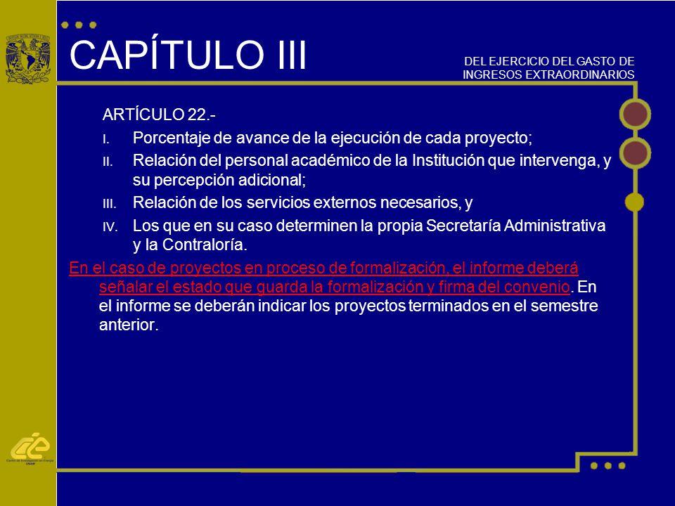 ARTÍCULO 22.- I.Porcentaje de avance de la ejecución de cada proyecto; II.