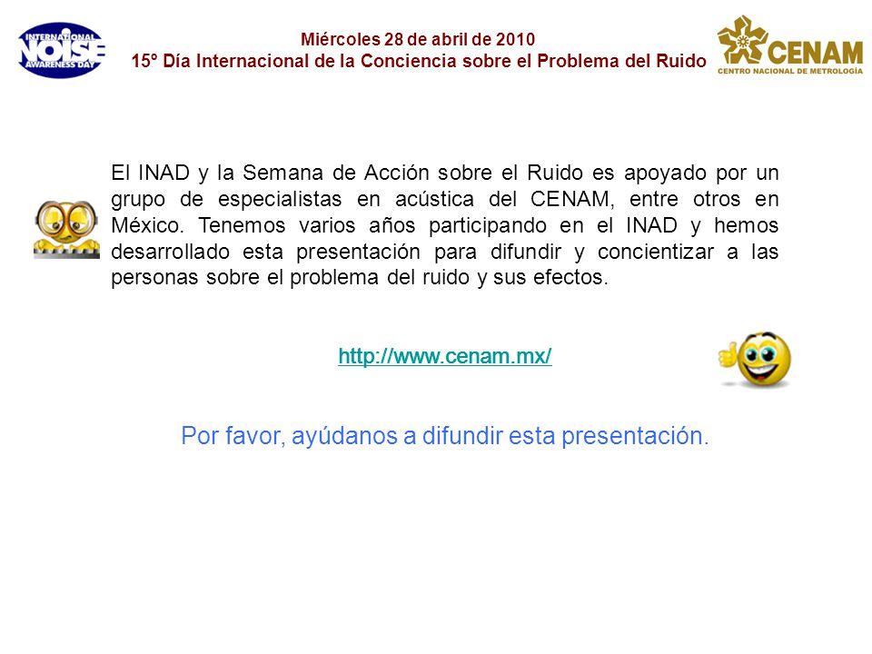 Miércoles 28 de abril de 2010 15º Día Internacional de la Conciencia sobre el Problema del Ruido El INAD y la Semana de Acción sobre el Ruido es apoya