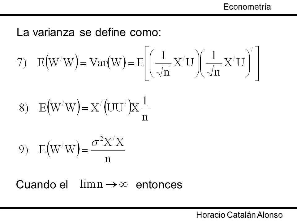 Taller de Econometría Horacio Catalán Alonso Econometría La varianza se define como: Cuando el entonces