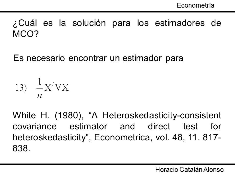 Taller de Econometría Horacio Catalán Alonso Econometría ¿Cuál es la solución para los estimadores de MCO? Es necesario encontrar un estimador para Wh