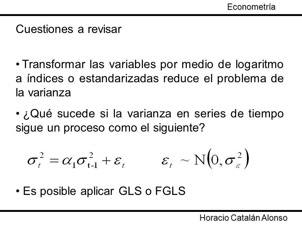 Taller de Econometría Horacio Catalán Alonso Econometría Cuestiones a revisar Transformar las variables por medio de logaritmo a índices o estandariza