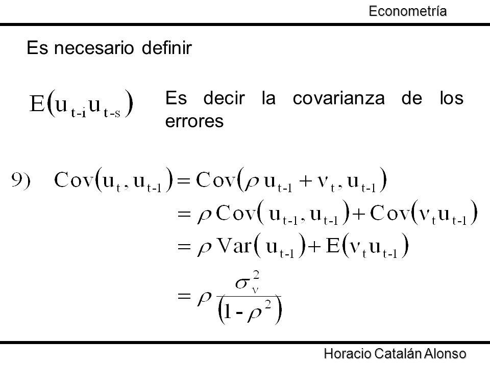 Taller de Econometría Horacio Catalán Alonso Econometría Es necesario definir Es decir la covarianza de los errores