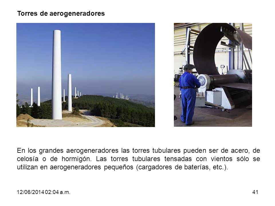 12/06/2014 02:06 a.m.41 Torres de aerogeneradores En los grandes aerogeneradores las torres tubulares pueden ser de acero, de celosía o de hormigón. L