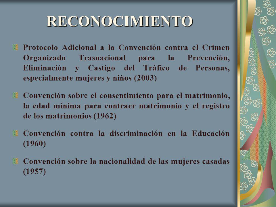 RECONOCIMIENTO Protocolo Adicional a la Convención contra el Crimen Organizado Trasnacional para la Prevención, Eliminación y Castigo del Tráfico de P