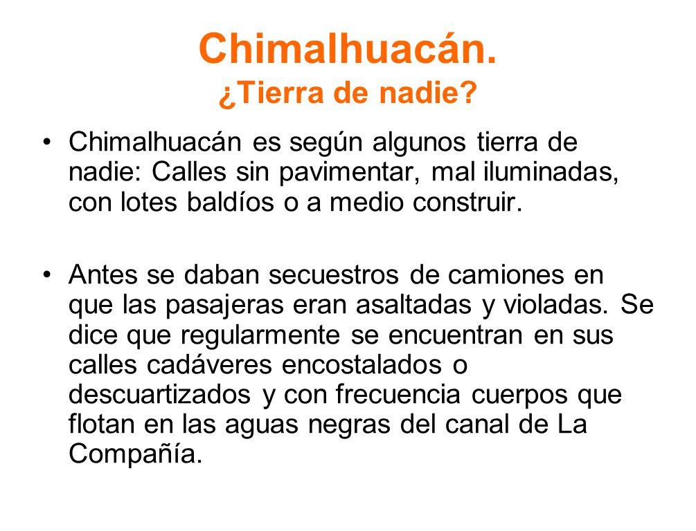 Chimalhuacán. ¿Tierra de nadie.