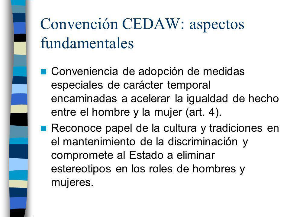 Convención CEDAW: aspectos fundamentales Conveniencia de adopción de medidas especiales de carácter temporal encaminadas a acelerar la igualdad de hec