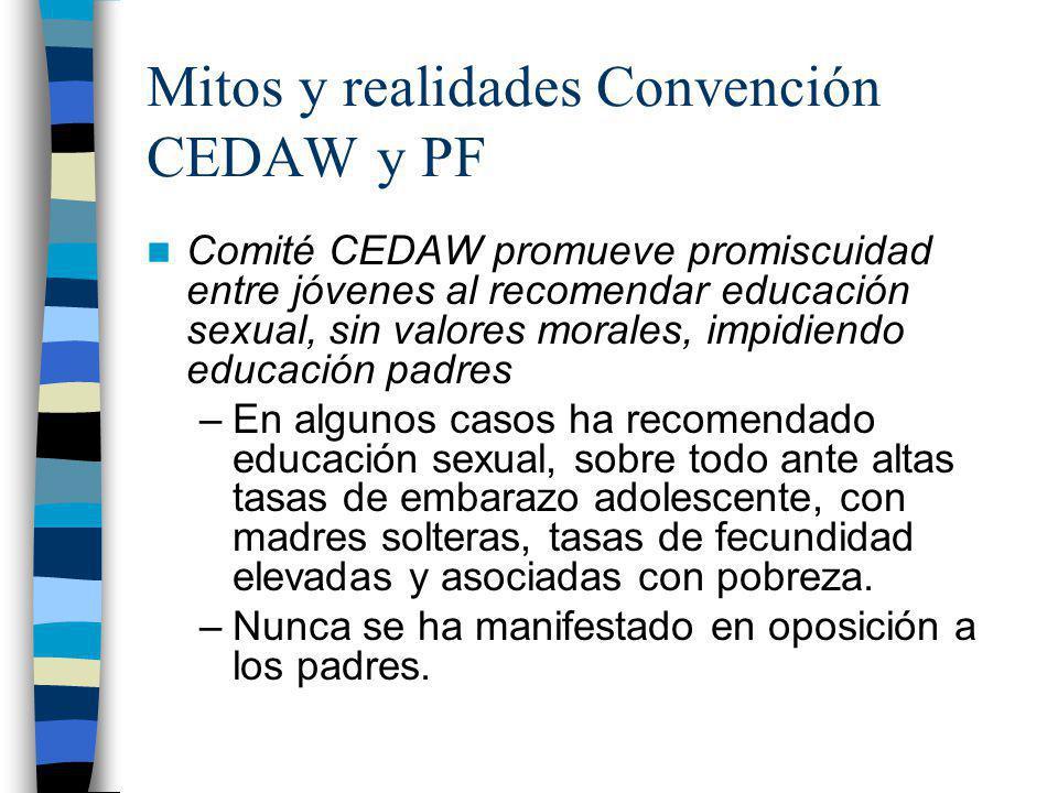 Mitos y realidades Convención CEDAW y PF Comité CEDAW promueve promiscuidad entre jóvenes al recomendar educación sexual, sin valores morales, impidie