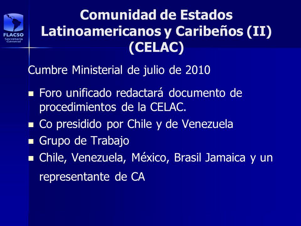 Comunidad de Estados Latinoamericanos y Caribeños (II) (CELAC) Cumbre Ministerial de julio de 2010 Foro unificado redactará documento de procedimiento